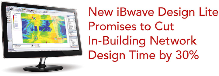 iBwave claims to cut in-building network design time by 30% with new, entry-level tool