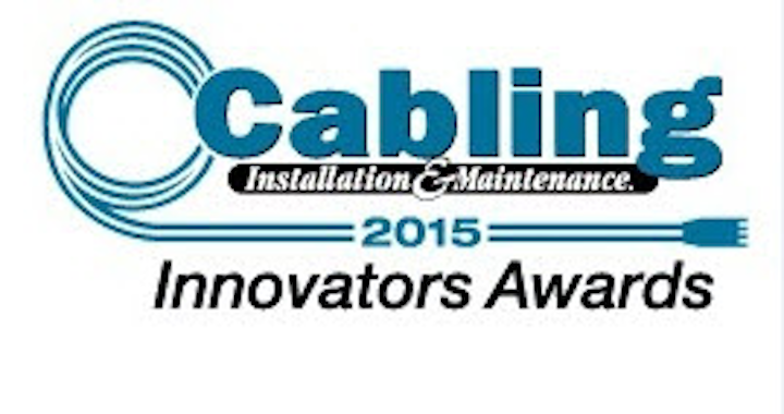 The 2015 Cabling Innovators Awards program: It's for projects.