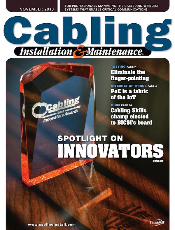 Cabling Installation & Maintenance Volume 26, Issue 11
